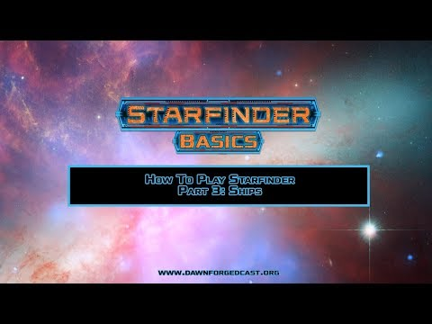 How To play Starfinder Part 3: Ships