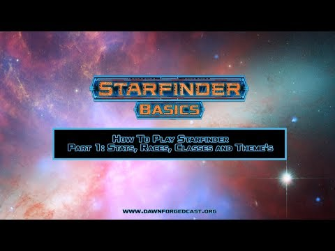 How to Play Starfinder Part 1: Stats, Races, Classes and Themes
