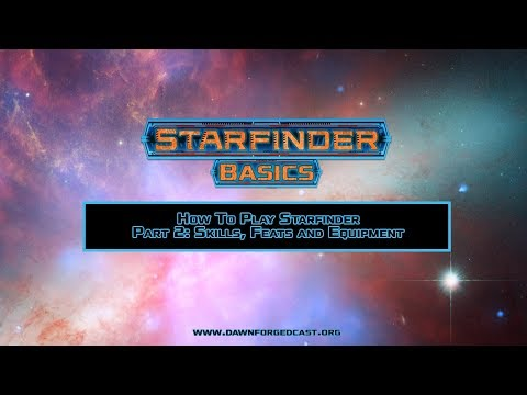 How To play Starfinder Part 2: Skills, Feats, and Equipment