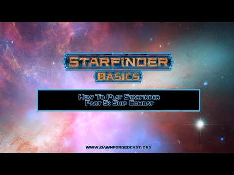 How To play Starfinder Part 5: Ship Combat
